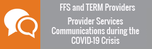 Provider Services Communications during the COVID-19 Crisis